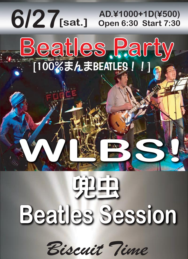 (土) [BEATLES PARTY]  WLBS!&兜虫 BEATLES SESSION@BT [100%まんまBEATLES!!]