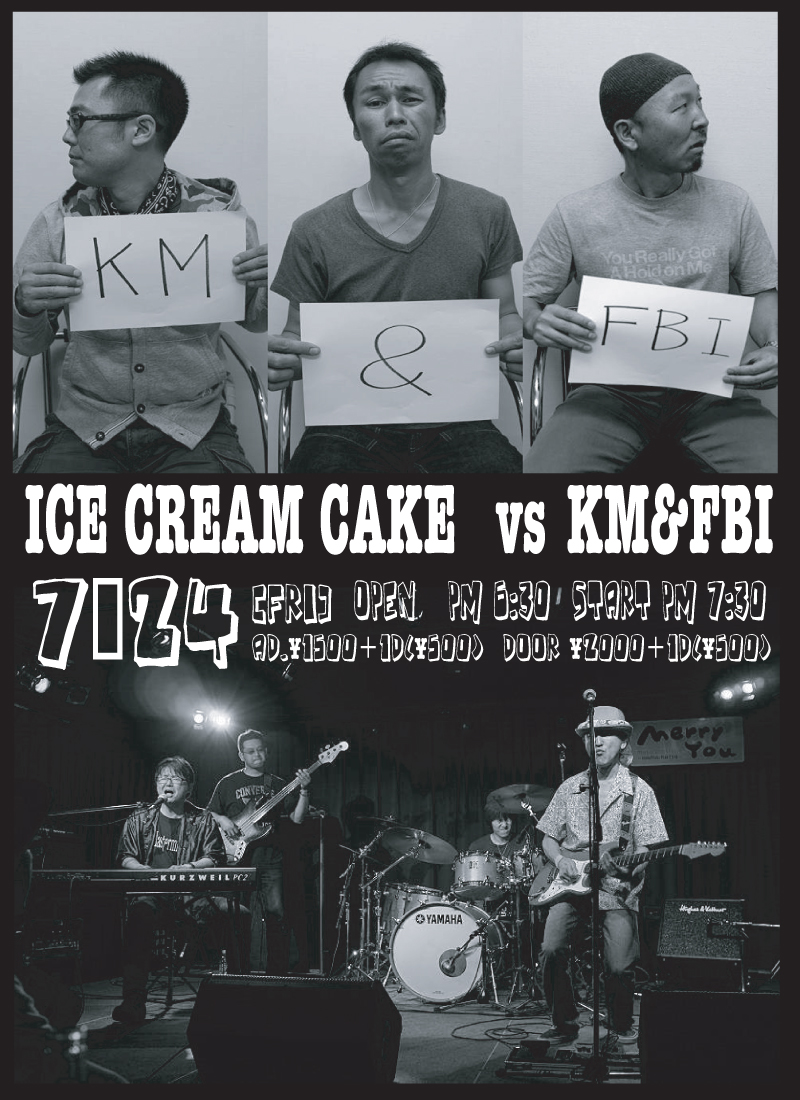 (金) [ROCK]  ICE CREAM CAKE&KM&FBI@BT